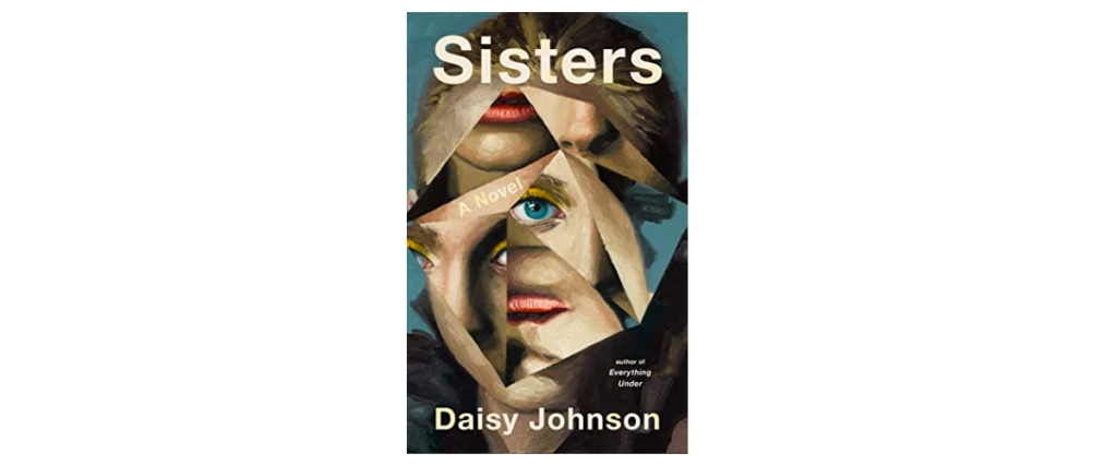 Sisters Daisy Johnson book review books on the 7:47