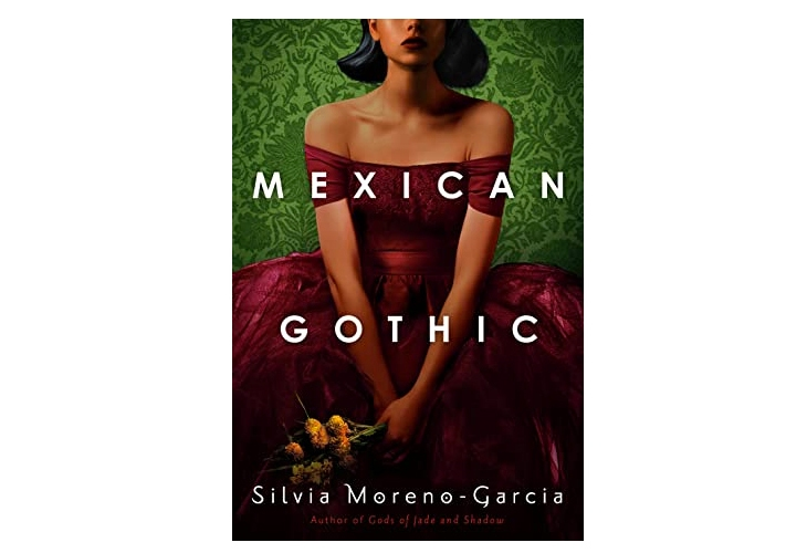 Mexican Gothic by Silvia Moreno-Garcia book review