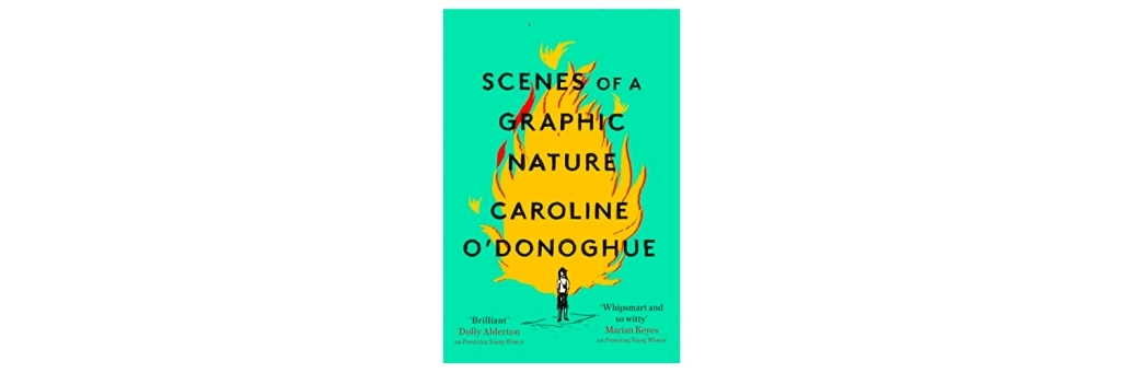Scenes of a Graphic Nature by Caroline O'Donoghue book review