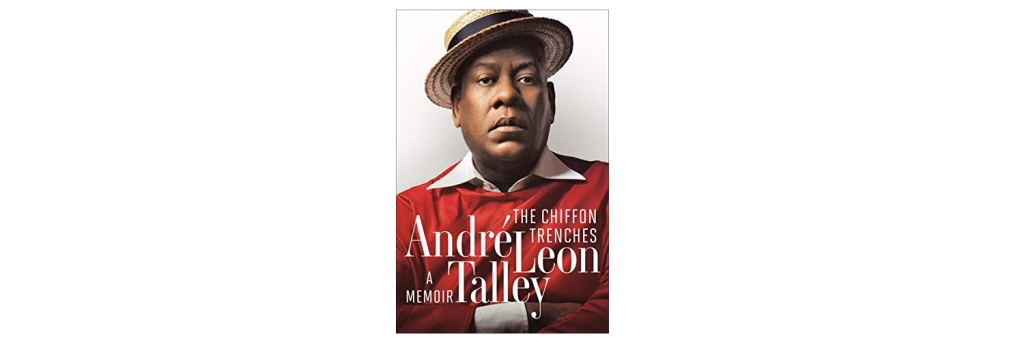 The Chiffon Trenches Andre Leon Talley book review