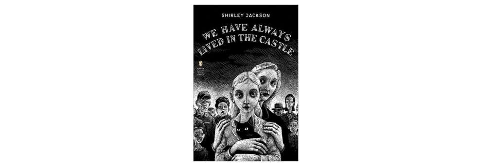 we have always lived in the castle by shirley jackson book review