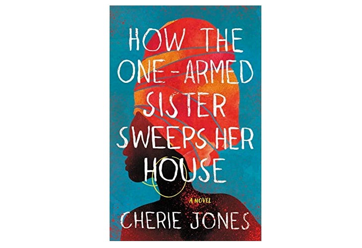 how the one-armed sister sweeps her house cherie jones book review
